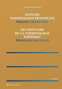 Słownik terminologii prawniczej. Polsko-francuski - Aleksandra Machowska - ebook