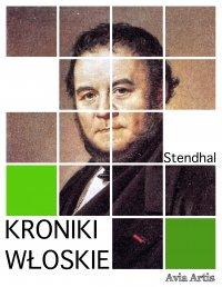 Kroniki włoskie - Stendhal - ebook