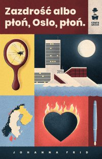Zazdrość albo płoń, Oslo, płoń - Johanna Frid - ebook