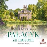 Pałacyk za mostem - Halina Kowalczuk - audiobook
