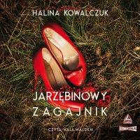Jarzębinowy zagajnik - Halina Kowalczuk - audiobook