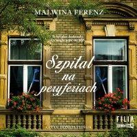 Szpital na peryferiach - Malwina Ferenz - audiobook