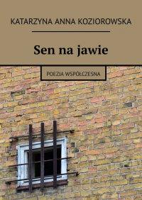 Sen najawie - Katarzyna Koziorowska - ebook