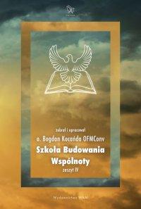 Szkoła Budowania Wspólnoty - Bogdan Kocańda OFMConv - ebook