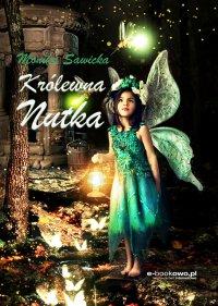 Królewna Nutka - Monika Sawicka - ebook