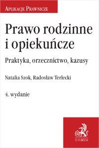 Prawo rodzinne i opiekuńcze. Praktyka orzecznictwo kazusy. Wydanie 4 - Natalia Szok - ebook