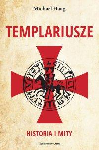 Templariusze. Historia i mity - Michael Haag - ebook