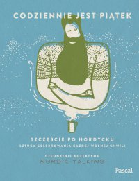 Codziennie jest piątek. Szczęście po nordycku - Magdalena Szczepańska - ebook