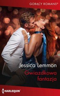 Gwiazdkowa fantazja - Jessica Lemmon - ebook