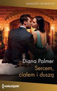 Sercem, ciałem i duszą - Diana Palmer - ebook