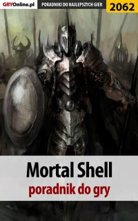 Mortal Shell - poradnik do gry - Dawid Lubczyński - ebook