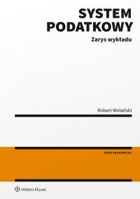 System podatkowy. Zarys wykładu - Robert Wolański - ebook