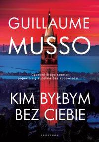Kim byłbym bez Ciebie? - Guillaume Musso - ebook