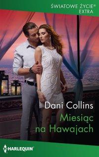 Miesiąc na Hawajach - Dani Collins - ebook