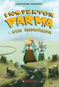 Inspektor Parma i afera środowiskowa - Christopher Siemieński - ebook