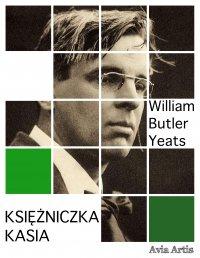 Księżniczka Kasia - William Butler Yeats - ebook