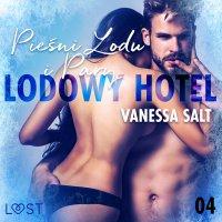 Lodowy Hotel 4: Pieśni Lodu i Pary - Vanessa Salt - audiobook