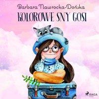 Kolorowe sny Gosi - Barbara Nawrocka Dońska - audiobook