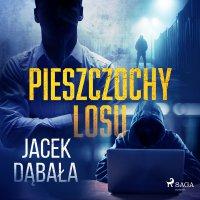 Pieszczochy losu - Jacek Dąbała - audiobook