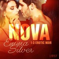 Nova 1-3 - Erotic noir - Emma Silver - audiobook