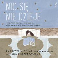 Nic się nie dzieje - Kathryn Nicolai - audiobook