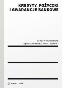 Kredyty, pożyczki i gwarancje bankowe - Izabela Heropolitańska - ebook