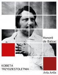 Kobieta trzydziestoletnia - Honoré de Balzac - ebook