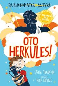 Superbohater z antyku. Tom 1. Oto Herkules! - Stella Tarakson - ebook