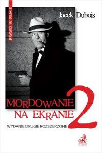 Mordowanie na ekranie. Wydanie 2 - Jacek Dubois - ebook