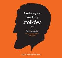 Sztuka życia według stoików - Piotr Stankiewicz - audiobook
