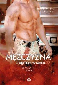 Mężczyzna z ogniem w sercu - Monika Cieluch - ebook