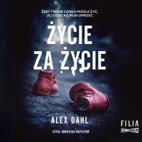 Życie za życie - Alex Dahl - audiobook