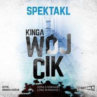 Spektakl. Seria o komisarz Lenie Rudnickiej - Kinga Wójcik - audiobook