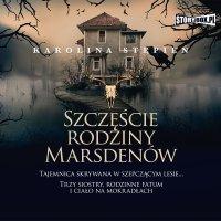 Szczęście rodziny Marsdenów - Karolina Stępień - audiobook