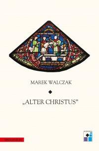 Alter Christus - Marek Walczak - ebook