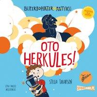 Superbohater z antyku. Tom 1. Oto Herkules! - Stella Tarakson - audiobook