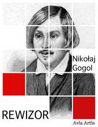 Rewizor - Nikołaj Gogol - ebook