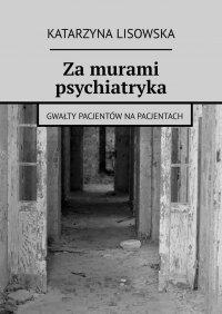 Zamurami psychiatryka - Katarzyna Lisowska - ebook