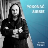 Pokonać siebie - Andrzej Cichocki - ebook