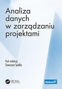 Analiza danych w zarządzaniu projektami - Seweryn Spałek (Editor) - ebook