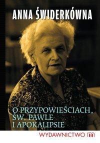 O przypowieściach, św. Pawle i Apokalipsie - Prof. Anna Świderkówna - ebook