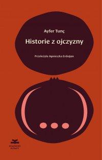 Historie z ojczyzny - Ayfer Tunç - ebook