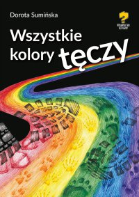 Wszystkie kolory tęczy - Dorota Sumińska - ebook