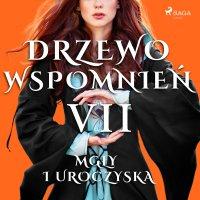 Drzewo Wspomnień 7: Mgły i uroczyska - Magdalena Lewandowska - audiobook