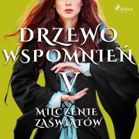 Drzewo Wspomnień 5: Milczenie zaświatów - Magdalena Lewandowska - audiobook