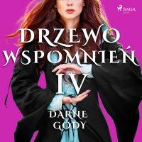 Drzewo Wspomnień 4: Darne gody - Magdalena Lewandowska - audiobook