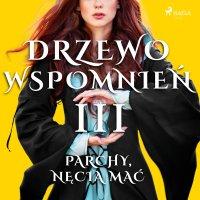 Drzewo Wspomnień 3: Parchy, nęcia mać - Magdalena Lewandowska - audiobook