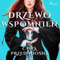 Drzewo Wspomnień 1: Cisza przed wiosną - Magdalena Lewandowska - audiobook