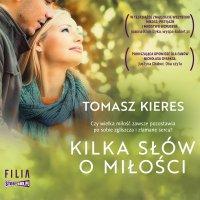 Kilka słów o miłości - Tomasz Kieres - audiobook