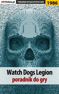 "Watch Dogs Legion - poradnik do gry - Agnieszka ""aadamus"" Adamus - ebook"